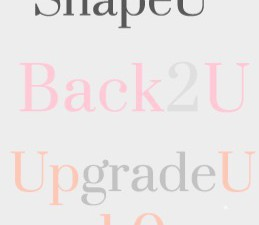 Der Unterschied: ShapeU, Back2U & UpgradeU 1.0